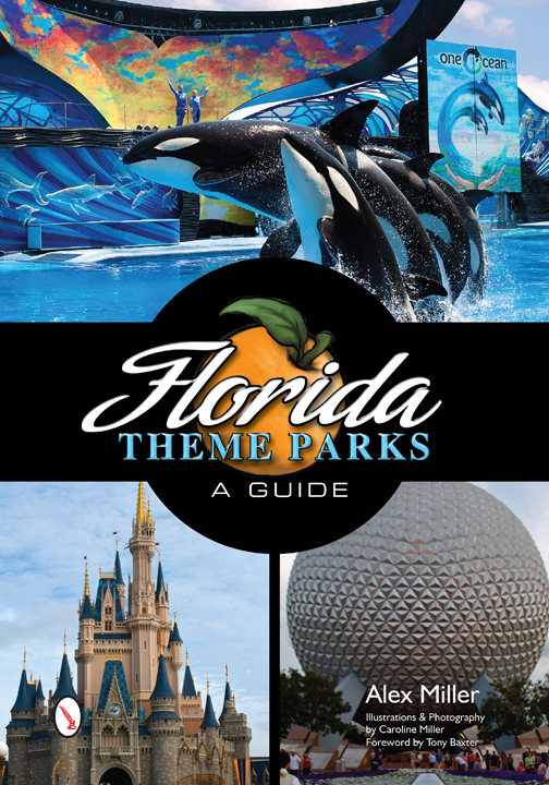 New Book Release – Florida Theme Parks: A Guide by Alex Miller