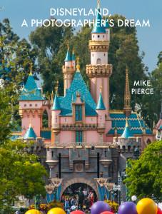 Disneyland A Photographers Dream - Cover
