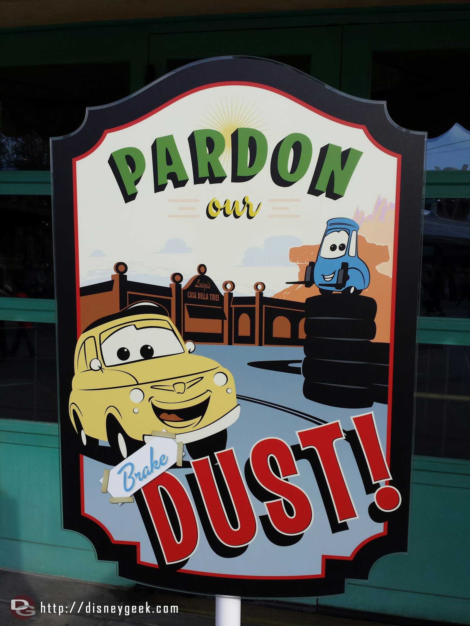 The sign in front of Luigi's Pardon our brake dust #CarsLand