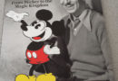 LIFE Walt Disney: From Mickey to the Magic Kingdom (1st Impressions)