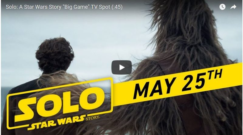 Solo: A Star Wars Story - Big Game Spot