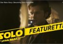 Solo: A Star Wars Story – Becoming Solo Featurette