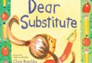 Dear Substitute by Audrey Vernick and Liz Garton Scanlon