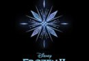 Frozen 2 – Into the Unknown Special Look & Soundtrack Information