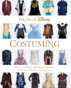 The Art of Disney Costuming: Heroes, Villains, and Spaces Between