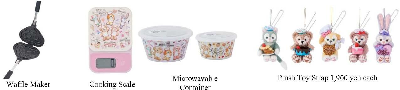 Waffle Maker - 4,200 yen Cooking Scale - 3,900 yen Microwavable Container - 2,900 yen Plush Toy Strap 1,900 yen each