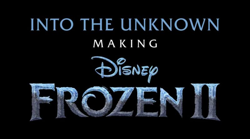 Into the Unknown - Making Disney Frozen II