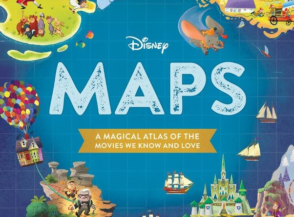 Disney Maps – A Magical Atlas of the Movies We Know and Love