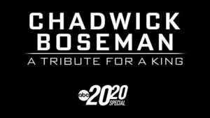 Chadwick Boseman: A Tribute for a King – A Special Edition of 20/20