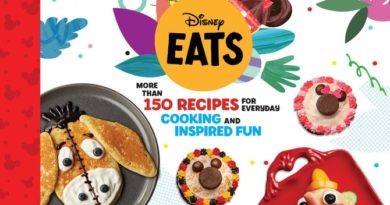 Disney Eats : More than 150 Recipes for Everyday Cooking and Inspired Fun