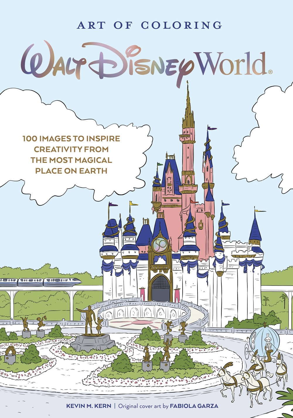 Art of Coloring: Walt Disney World: 100 Images to Inspire Creativity from The Most Magical Place on Earth